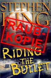 Opfer von Raupkopierern? Stepehen King: Riding the Bullet