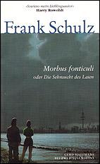 Cover: Frank Schulz, Morbus fonticuli oder Die Sehnsucht des Laien