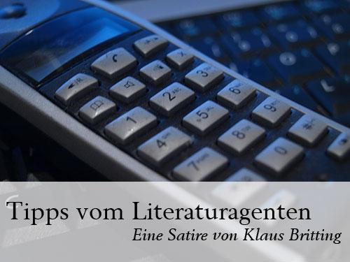 Tipps vom Literaturagenten. Eine Satire von Klaus Britting.