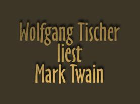 Wolfgang Tischer liest Mark Twain