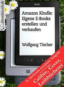 Cover der 6. Ausgabe: Amazon Kindle: Eigene E-Books erstellen und verkaufen
