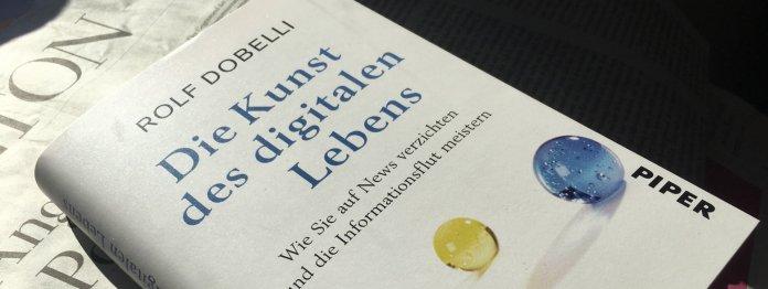 Keine Nachrichten, nirgends: »Die Kunst des digitalen Lebens« von Rolf Dobelli
