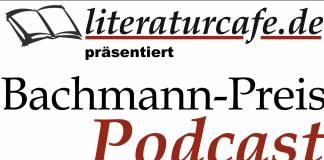 Der Bachmann-Preis-Podcast des literaturcafe.de ab 4. Juli 2012