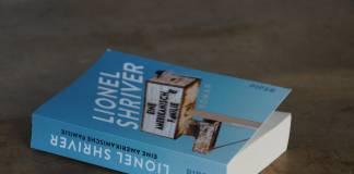 Dystopie oder Realität? »Eine amerikanische Familie« von Lionel Shriver