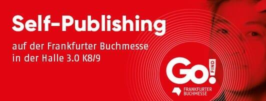 GO! Frankfurter Buchmesse - Self-Publishing auf der Frankfurter Buchmesse in der Halle 3.0 K8/9