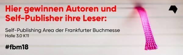 Hier gewinnen Autoren und Self-Publisher ihre Leser: Self-Publishing Area der Frankfurter Buchmesse Halle 3.0 K11 - #fbm18