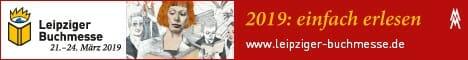 Leipziger Buchmesse 21.–24. März 2019: einfach erlesen – Die ganze Welt der Literatur