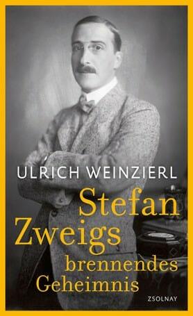 Stefan Zweigs brennendes Geheimnis von Ulrich Weinzierl