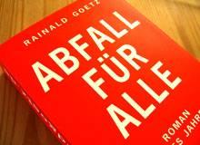 Rainald Goetz schreibt wieder Abfall für alle