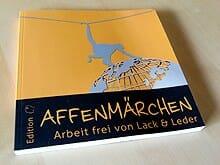 Buch: Affenmärchen - Arbeit frei von Lack & Leder
