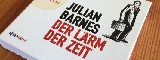 Julian Barnes: Der Lärm der Zeit - Hörbuchausgabe