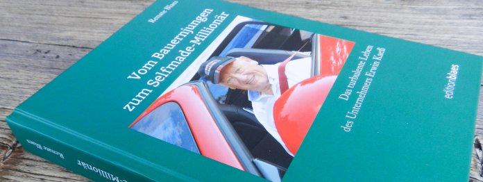 Buch: Vom Bauernjungen zum Selfmade-Millionär: Das turbulente Leben des Unternehmers Erwin Kaeß