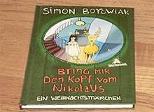Buch: Simon Borowiak: Bring mir den Kopf vom Nikolaus