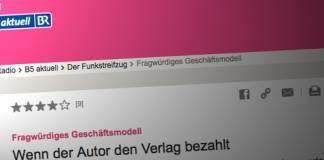 Hörtipp: Bayerischer Rundfunk über Zuschussverlage: »Das sind alles so Bauernfängertricks«