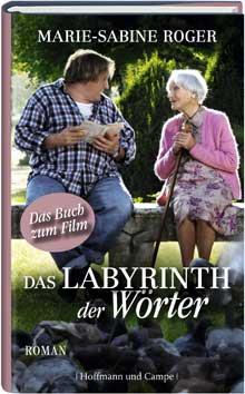 Marie-Sabine Roger: Das Labyrinth der Wörter. Gebundene Ausgabe. 2010. Hoffmann und Campe. ISBN/EAN: 9783455402544