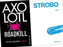Axolotl Roadkill und STROBO