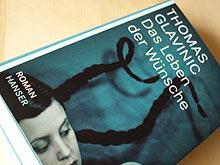 Thomas Glavinic: Das Leben der Wünsche