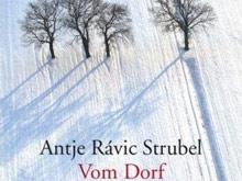 Antje Rávic Strubel: Vom Dorf