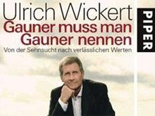 Ulrich Wickert nennt Gauner Gauner