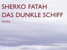 Sherko Fatah: Das dunkle Schiff