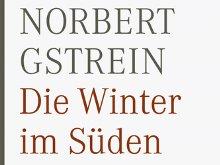 Cover: Norbert Gstrein: Die Winter im Süden