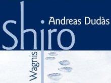 Andreas Dudàs: Shiro - Das große Wagnis