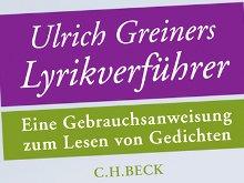 Ulrich Greiners Lyrikverführer