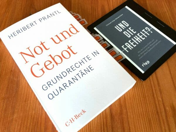 Heribert Prantl: »Not und Gebot« und Christoph Lütge, Michael Esfeld: »Und die Freiheit?«