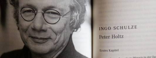 Ingo Schulze: Peter Holtz - Sein glückliches Leben erzählt von ihm selbst
