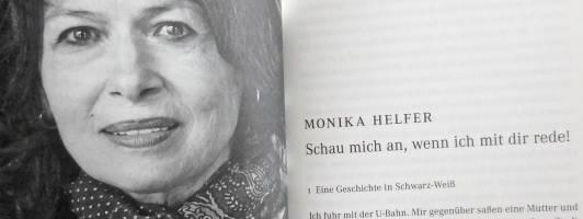 Monika Helfer: Schau mich an, wenn ich mit dir rede!