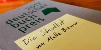 Deutscher Buchpreis 2017: Die Shortlist von Malte Bremer