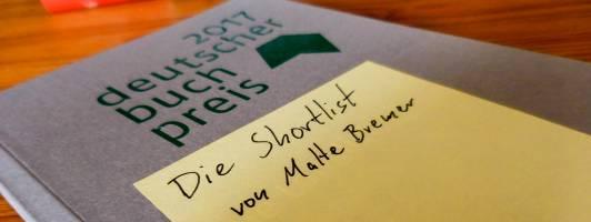 Maltes Meinung: Die Shortlist zum Deutschen Buchpreis 2017