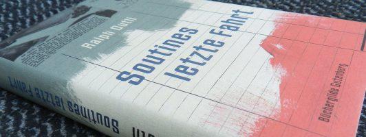 Ralph Dutli: Soutines letzte Fahrt (Hier die Ausgabe der Büchergilde Gutenberg)