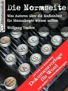 Cover: Die Normseite (mit Dokumentvorlage): Was Autoren über die Maßeinheit für Manuskripte wissen sollten