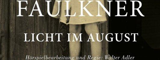 Hörtipp: Walter Adler inszeniert »Licht im August« von William Faulkner