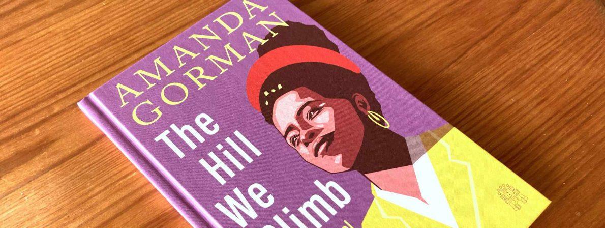 Zweisprachige Ausgabe: Amanda Gorman: The Hill We Climb - Den Hügel hinauf