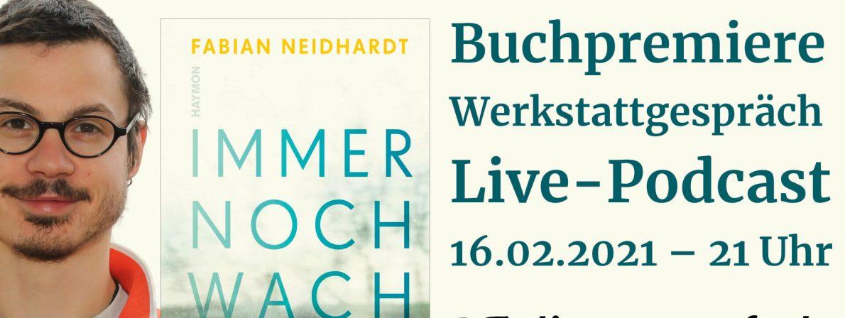 Fabian Neidhardt: Immer noch wach – Buchpremiere, Werstattgespräch und Live-Podcast am 16.02.2021 um 21 Uhr