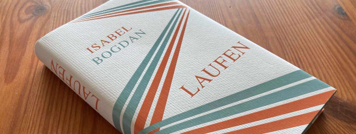 Hardcover-Ausgabe mit Lesebändchen: »Laufen« von Isabel Bogdan
