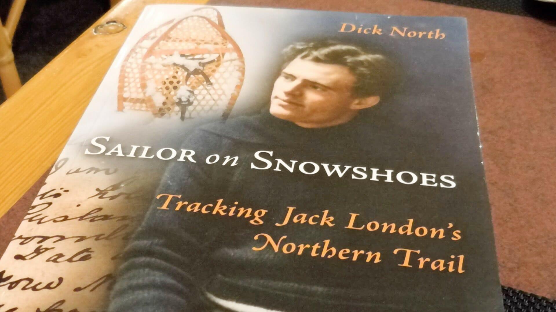 »Sailor on Snowshoes« von Dick North. Das wohl fundierteste Buch über Jack London. North entdeckte auch die Hütte des Schriftstellers in den 1960er-Jahren.