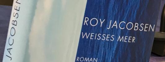 Roy Jacobsen: Weißes Meer