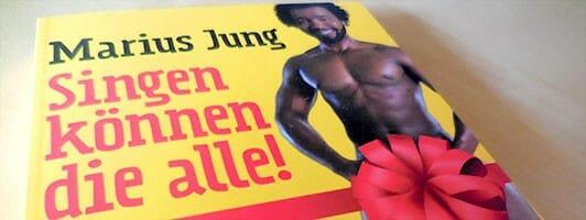 Marius Jung: Singen können die alle!