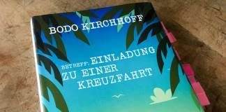 Bodo Kirchhoff, das Kreuz mit der Kreuzfahrt und die Knusperhaut der Zimmermädchen