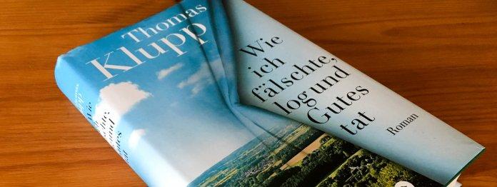 Cover des Romans »Wie ich fälschte, log und Gutes tat« von Thomas Klupp