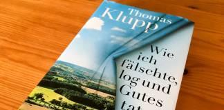 »Wie ich fälschte, log und Gutes tat« von Thomas Klupp