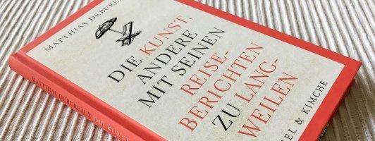 Matthias Debureaux: Die Kunst, andere mit seinen Reiseberichten zu langweilen