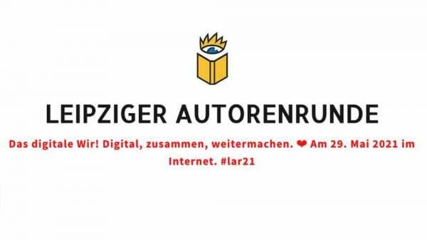 Das digitale Wir. Die Leipziger Autorenrunde 2021