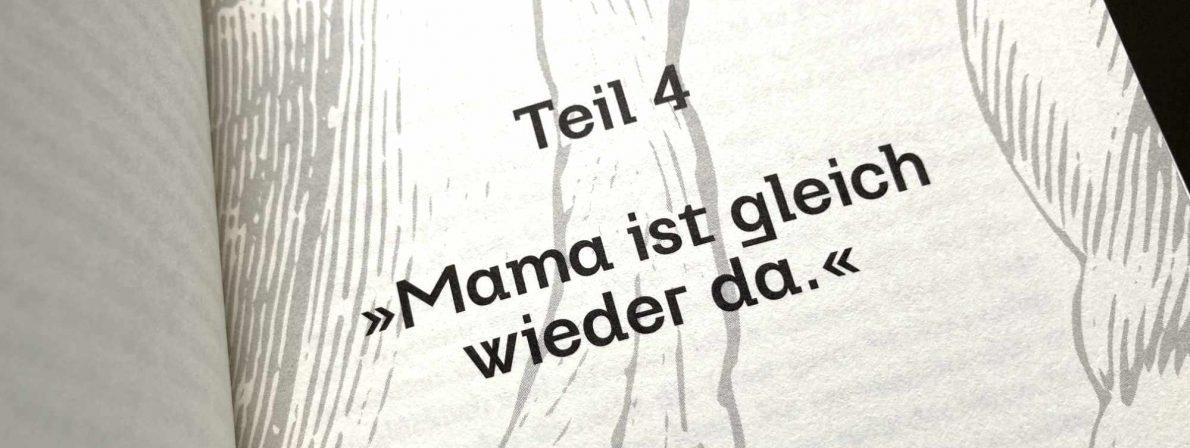 »Mama ist gleich wieder da.«