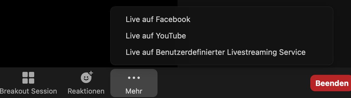 Sobald das Livestreaming aktiviert ist, können Sie über den »Mehr«-Button ein Meeting live bei YouTube oder Facebook übertragen.