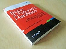 Book: A Futurist's Manifesto - A Collection of Essays from the Bleeding Edge of Publishing