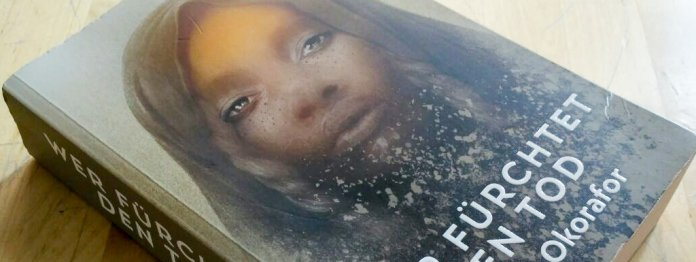 Nnedi Okorafor: Wer fürchtet den Tod